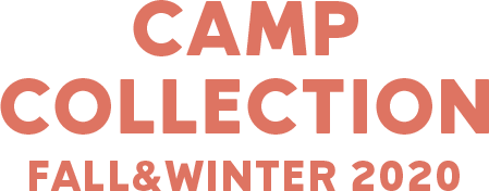 CAMP COLLECTION FALL&WINTER 2020